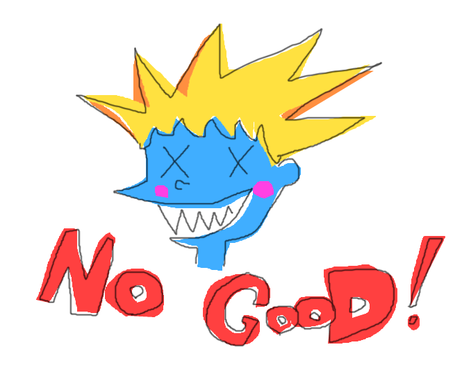 No Good!